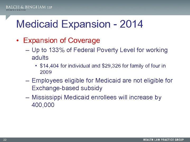 Medicaid Expansion - 2014 • Expansion of Coverage – Up to 133% of Federal