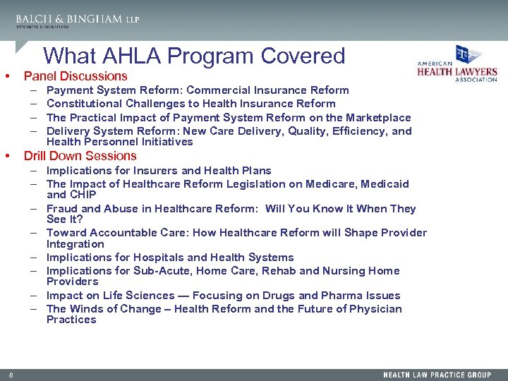 What AHLA Program Covered • Panel Discussions – – • Payment System Reform: Commercial