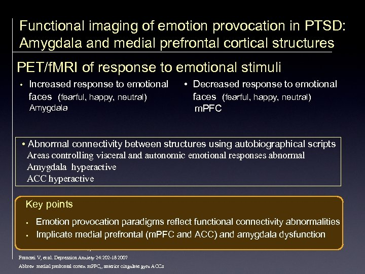 Functional imaging of emotion provocation in PTSD: Amygdala and medial prefrontal cortical structures PET/f.