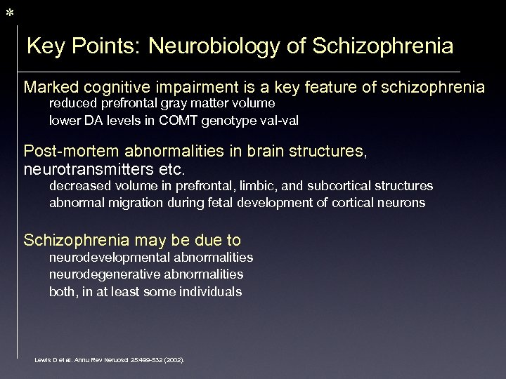 * Key Points: Neurobiology of Schizophrenia Marked cognitive impairment is a key feature of