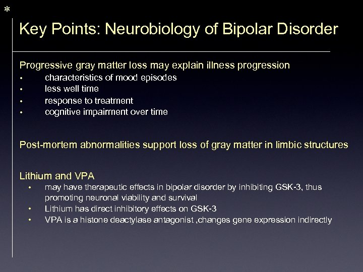 * Key Points: Neurobiology of Bipolar Disorder Progressive gray matter loss may explain illness