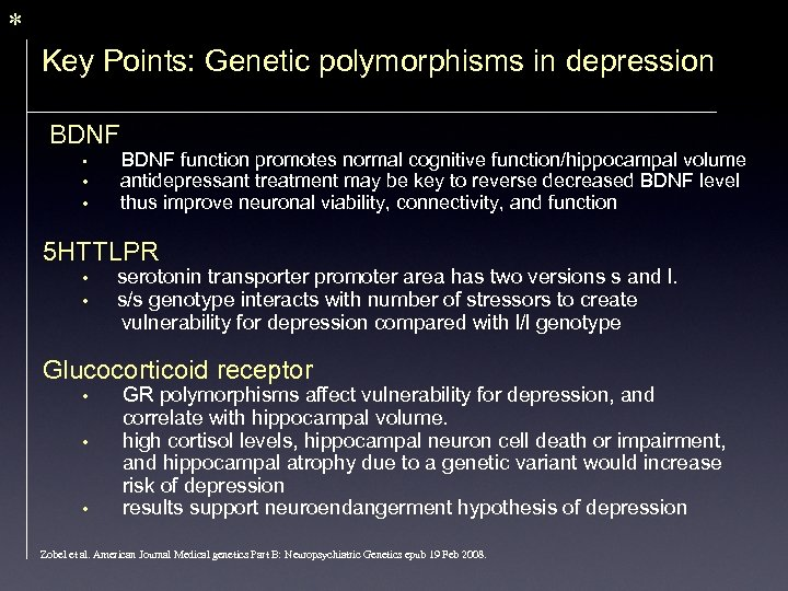 * Key Points: Genetic polymorphisms in depression BDNF • • • BDNF function promotes