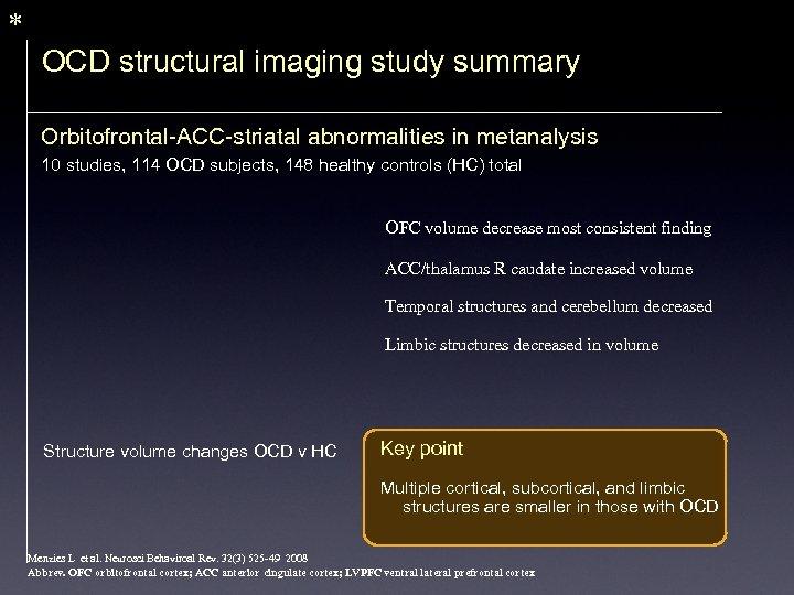 * OCD structural imaging study summary Orbitofrontal-ACC-striatal abnormalities in metanalysis 10 studies, 114 OCD