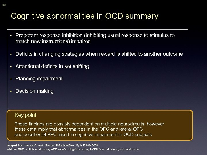 * Cognitive abnormalities in OCD summary • Prepotent response inhibition (inhibiting usual response to