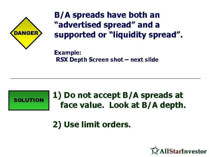 "DANGER B/A spreads have both an ""advertised spread"" and a supported or ""liquidity spread""."