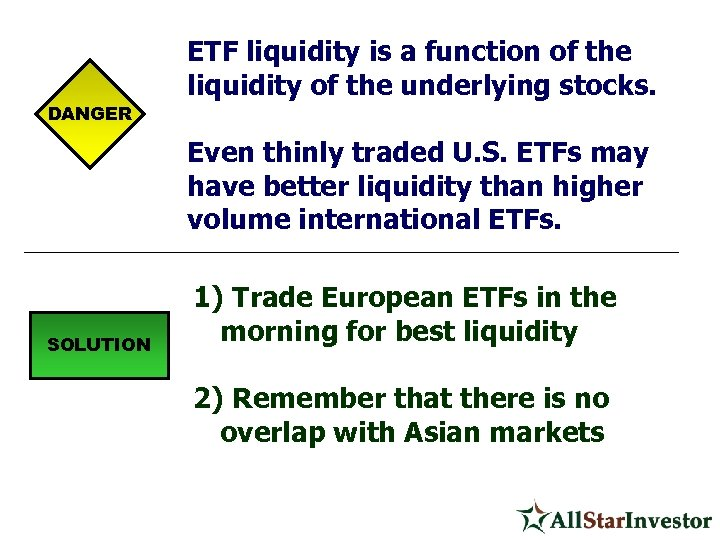 DANGER ETF liquidity is a function of the liquidity of the underlying stocks. Even