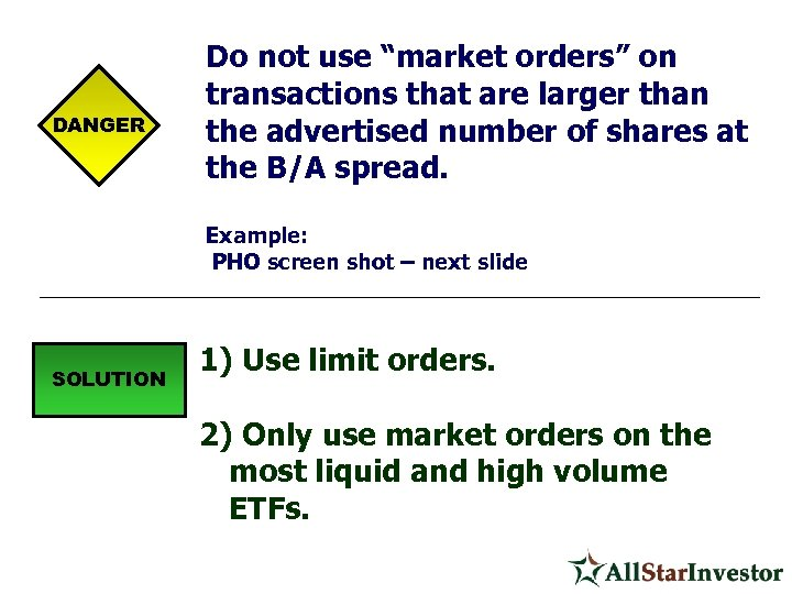 "DANGER Do not use ""market orders"" on transactions that are larger than the advertised"