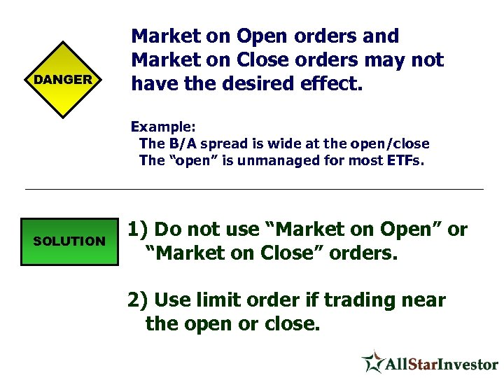 DANGER Market on Open orders and Market on Close orders may not have the