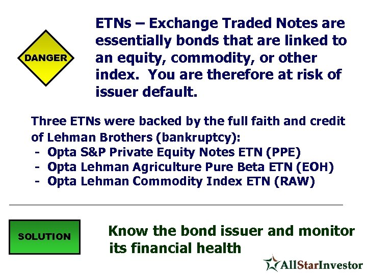 DANGER ETNs – Exchange Traded Notes are essentially bonds that are linked to an