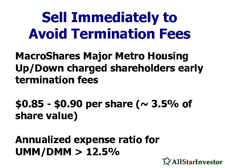 Sell Immediately to Avoid Termination Fees Macro. Shares Major Metro Housing Up/Down charged shareholders