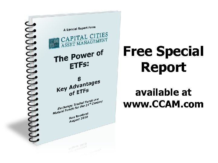 Free Special Report available at www. CCAM. com