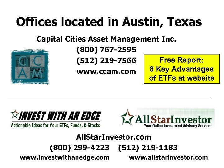 Offices located in Austin, Texas Capital Cities Asset Management Inc. (800) 767 -2595 Free
