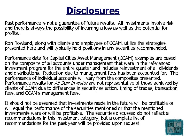 Disclosures Past performance is not a guarantee of future results. All investments involve risk