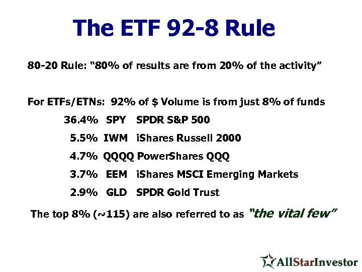 "The ETF 92 -8 Rule 80 -20 Rule: "" 80% of results are from"