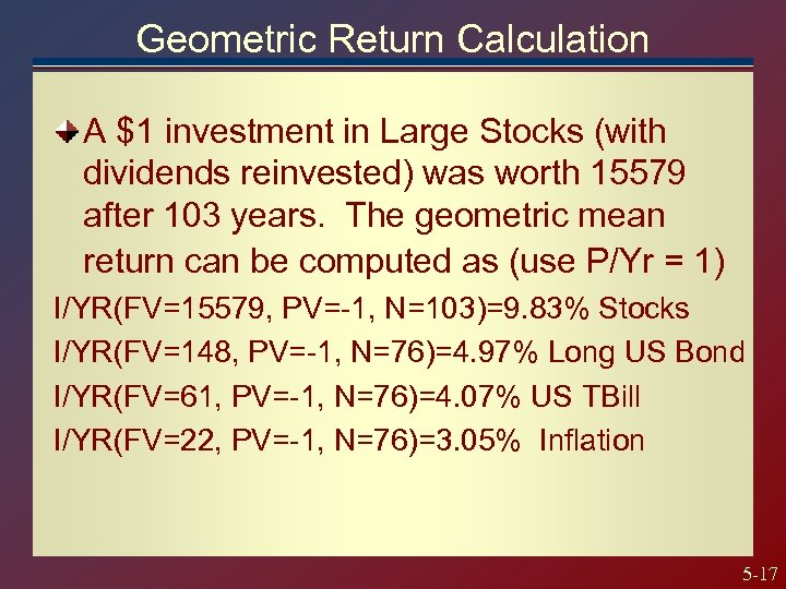 Geometric Return Calculation A $1 investment in Large Stocks (with dividends reinvested) was worth