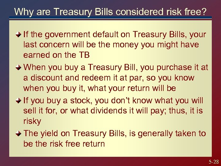 Why are Treasury Bills considered risk free? If the government default on Treasury Bills,