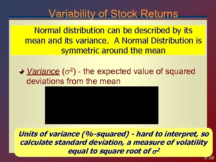 Variability of Stock Returns Normal distribution can be described by its mean and its