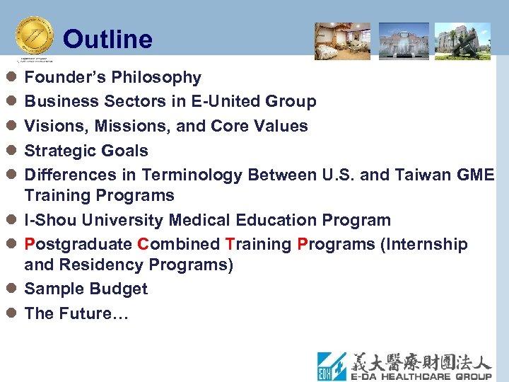 E-Da Hospital I-Shou University School of Medicine and GME