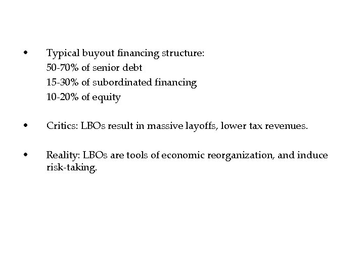 • Typical buyout financing structure: 50 -70% of senior debt 15 -30% of