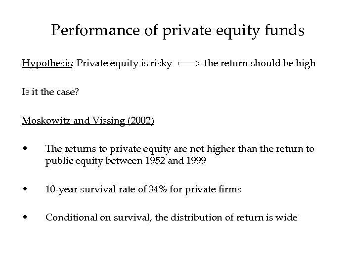Performance of private equity funds Hypothesis: Private equity is risky the return should be