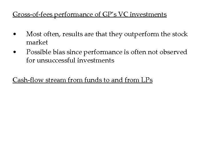 Gross-of-fees performance of GP's VC investments • • Most often, results are that they
