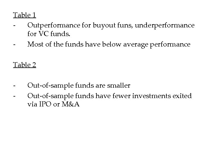Table 1 Outperformance for buyout funs, underperformance for VC funds. Most of the funds