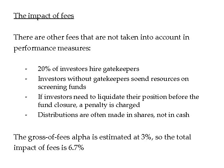 The impact of fees There are other fees that are not taken into account