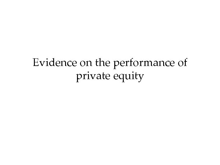 Evidence on the performance of private equity