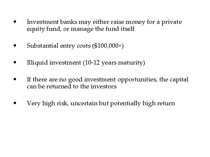 • Investment banks may either raise money for a private equity fund, or