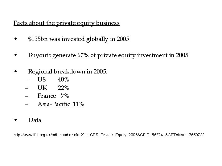 Facts about the private equity business • $135 bn was invested globally in 2005