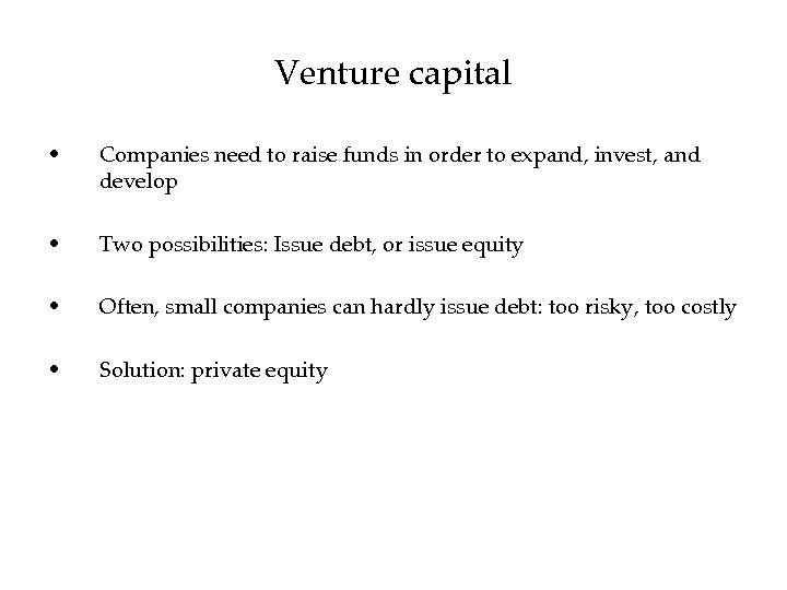 Venture capital • Companies need to raise funds in order to expand, invest, and