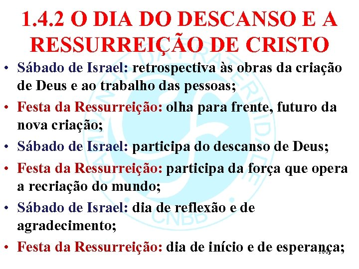 1. 4. 2 O DIA DO DESCANSO E A RESSURREIÇÃO DE CRISTO • Sábado