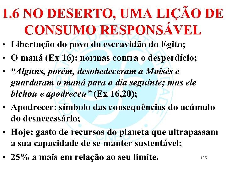 1. 6 NO DESERTO, UMA LIÇÃO DE CONSUMO RESPONSÁVEL • Libertação do povo da