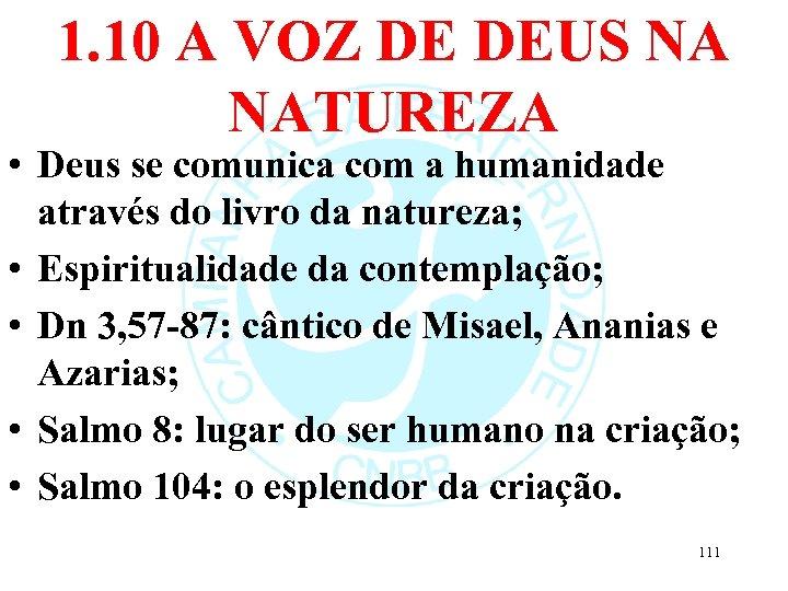 1. 10 A VOZ DE DEUS NA NATUREZA • Deus se comunica com a