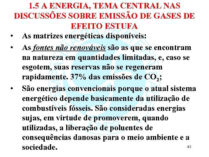 1. 5 A ENERGIA, TEMA CENTRAL NAS DISCUSSÕES SOBRE EMISSÃO DE GASES DE EFEITO