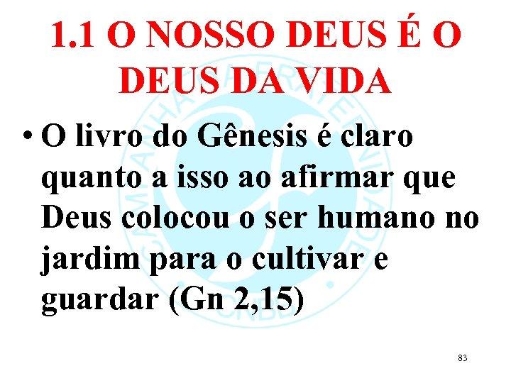 1. 1 O NOSSO DEUS É O DEUS DA VIDA • O livro do