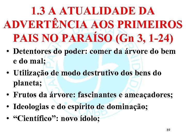1. 3 A ATUALIDADE DA ADVERTÊNCIA AOS PRIMEIROS PAIS NO PARAÍSO (Gn 3, 1