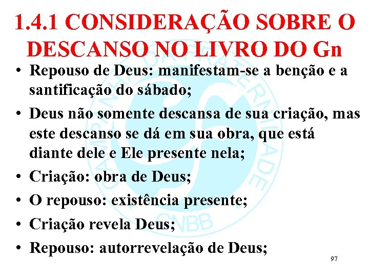 1. 4. 1 CONSIDERAÇÃO SOBRE O DESCANSO NO LIVRO DO Gn • Repouso de