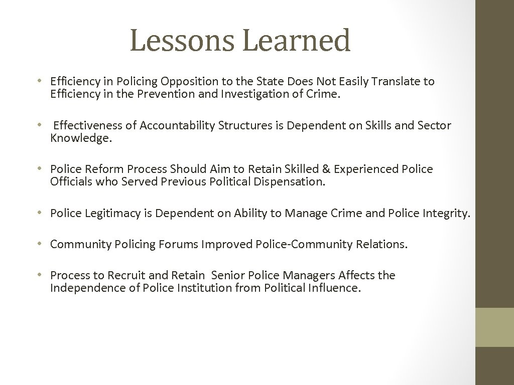 Lessons Learned • Efficiency in Policing Opposition to the State Does Not Easily Translate
