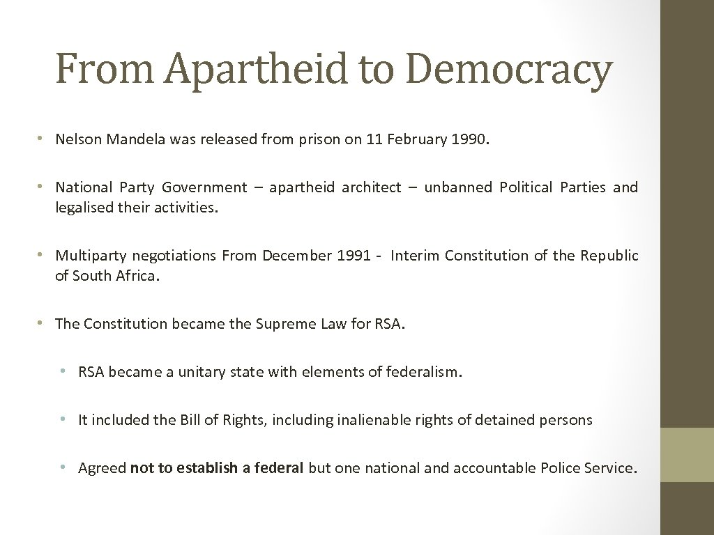 From Apartheid to Democracy • Nelson Mandela was released from prison on 11 February