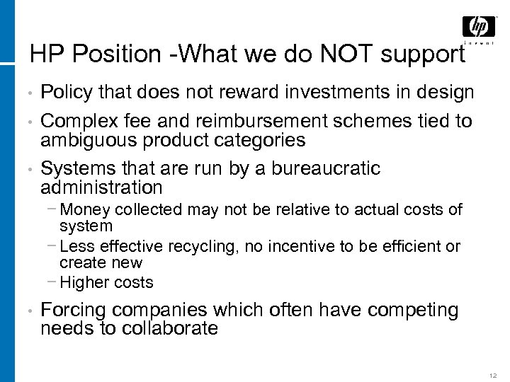 HP Position -What we do NOT support • • • Policy that does not