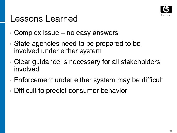 Lessons Learned • Complex issue – no easy answers • State agencies need to