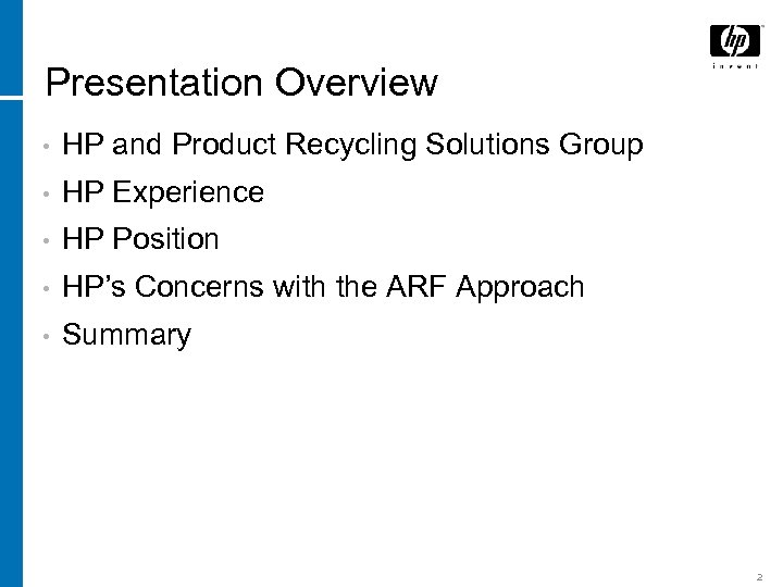 Presentation Overview • HP and Product Recycling Solutions Group • HP Experience • HP