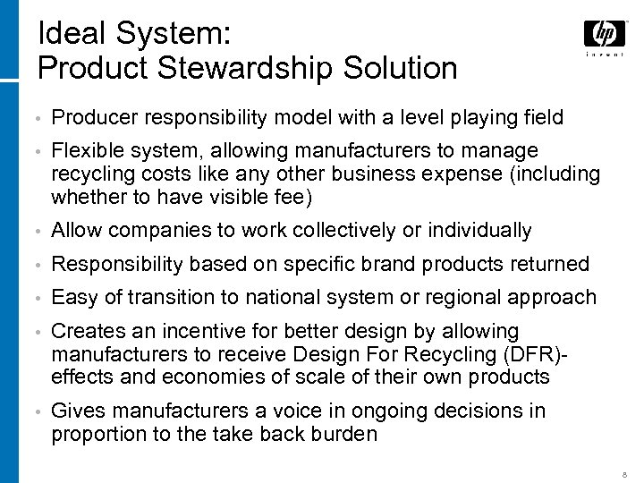 Ideal System: Product Stewardship Solution • Producer responsibility model with a level playing field