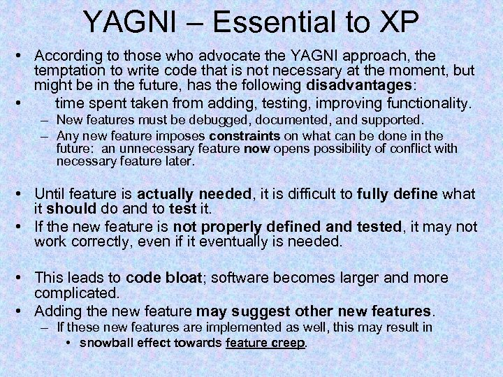 YAGNI – Essential to XP • According to those who advocate the YAGNI approach,