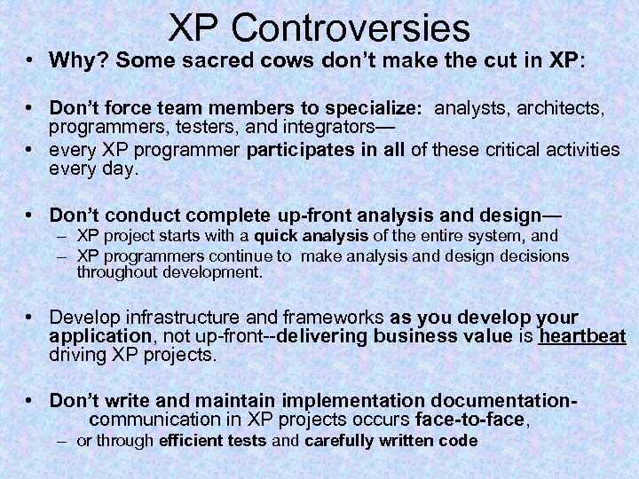 XP Controversies • Why? Some sacred cows don't make the cut in XP: •