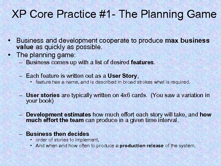 XP Core Practice #1 - The Planning Game • Business and development cooperate to
