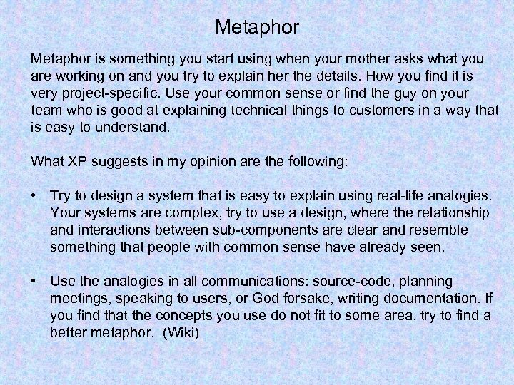 Metaphor is something you start using when your mother asks what you are working
