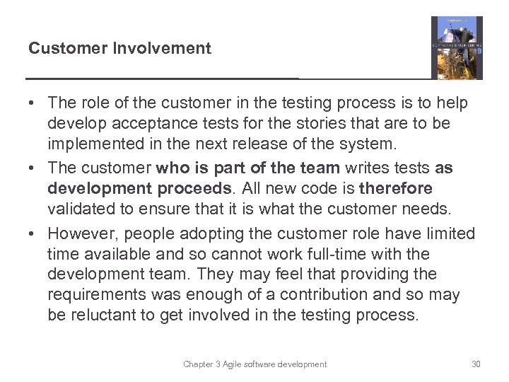 Customer Involvement • The role of the customer in the testing process is to