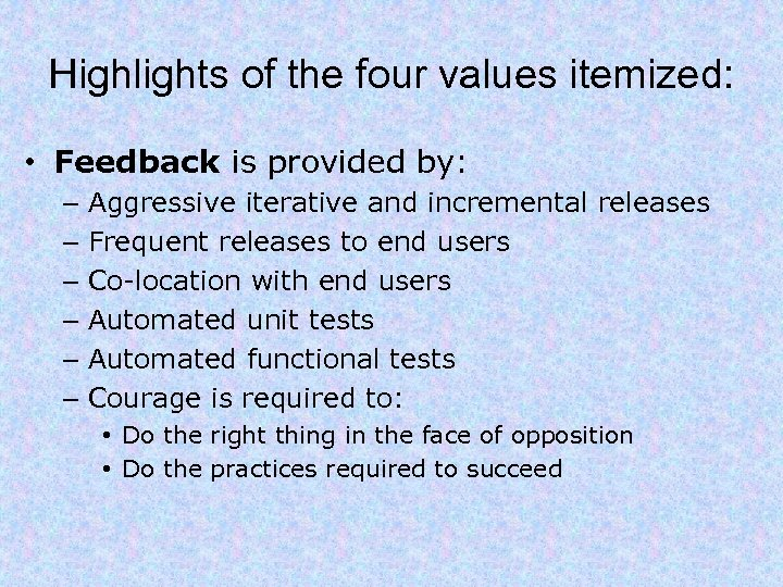 Highlights of the four values itemized: • Feedback is provided by: – – –